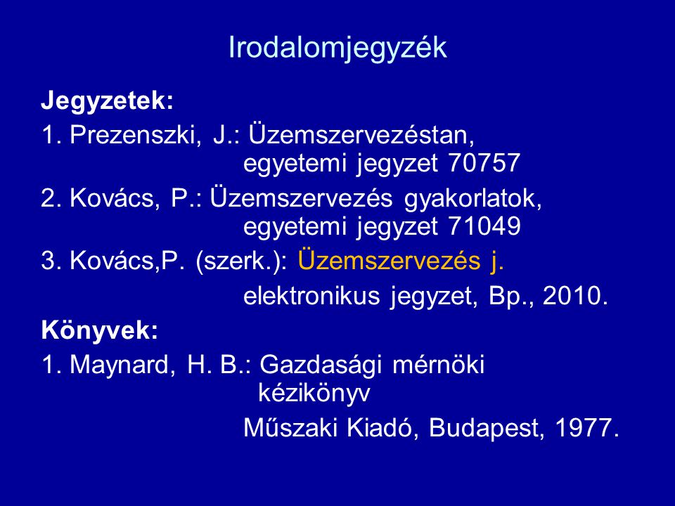 Irodalomjegyzék Jegyzetek:
