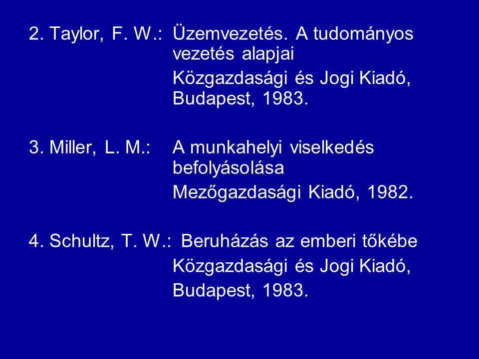 2. Taylor, F. W.: Üzemvezetés. A tudományos vezetés alapjai