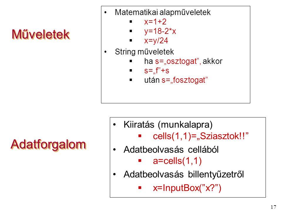 """Műveletek Adatforgalom Kiiratás (munkalapra) cells(1,1)=""""Sziasztok!!"""