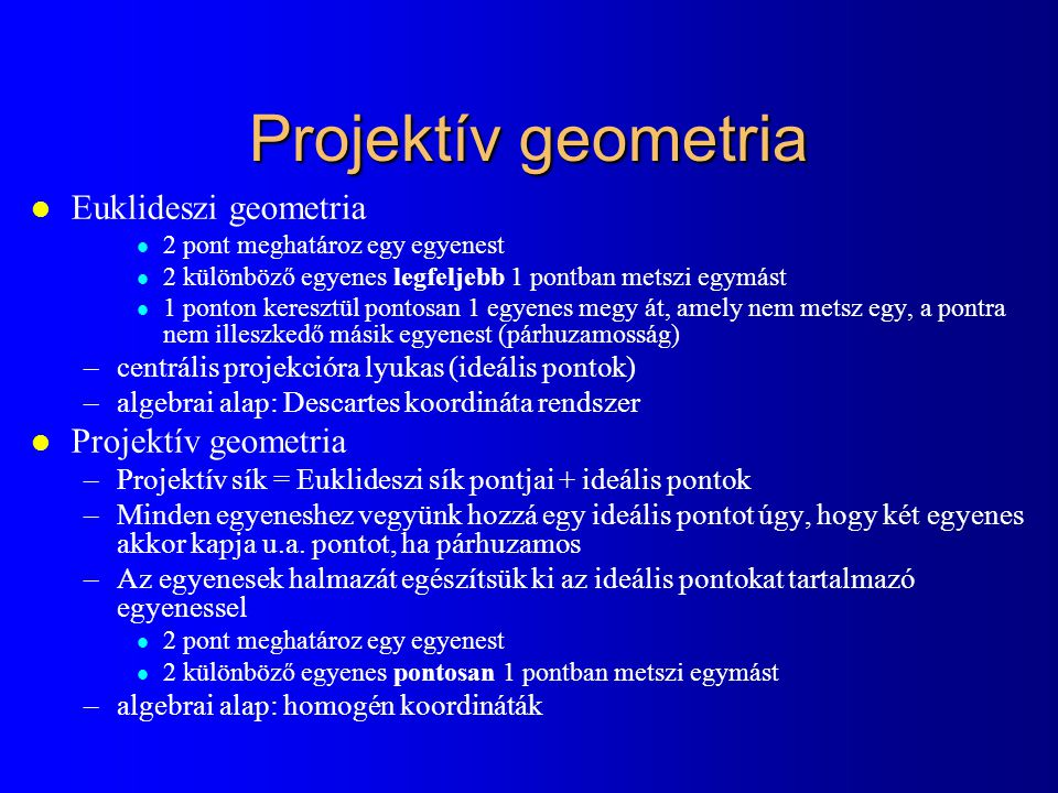 Projektív geometria Euklideszi geometria Projektív geometria