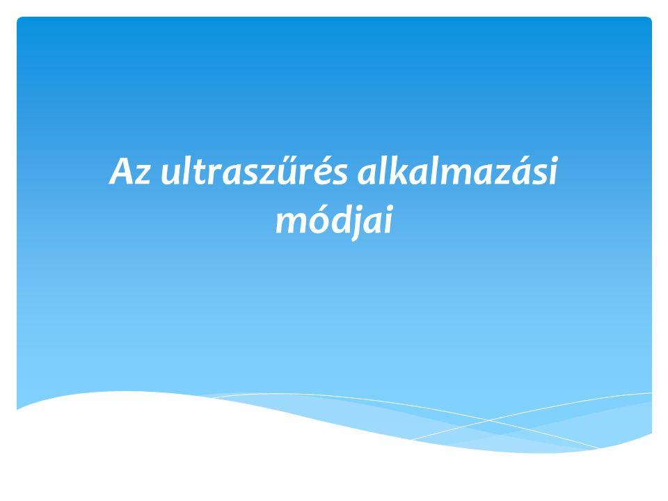 Az ultraszűrés alkalmazási módjai