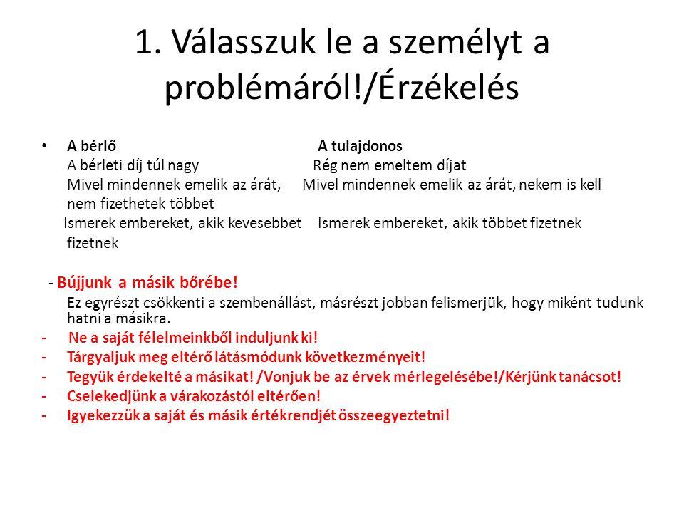 1. Válasszuk le a személyt a problémáról!/Érzékelés