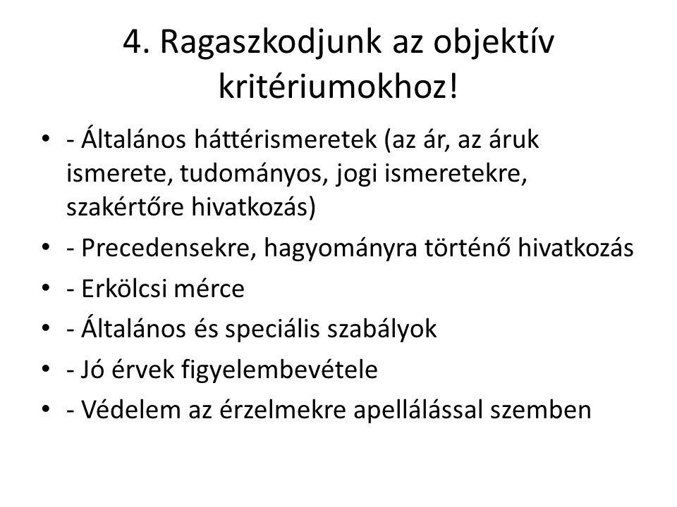 4. Ragaszkodjunk az objektív kritériumokhoz!