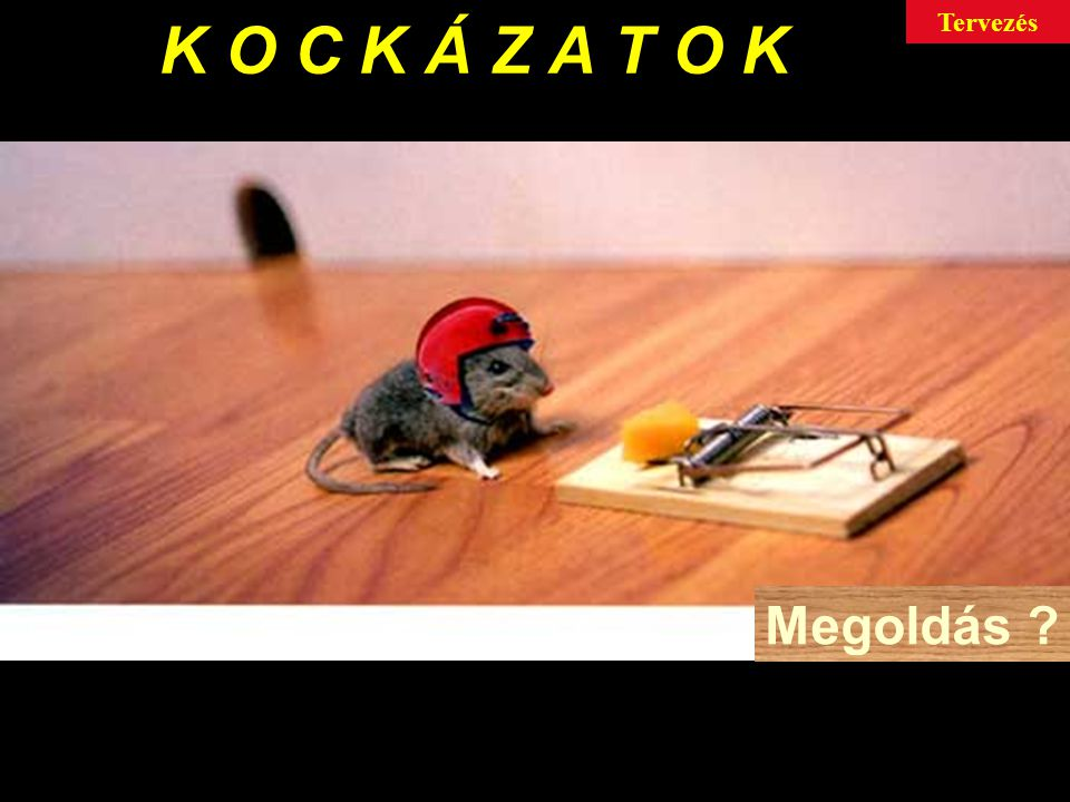 K O C K Á Z A T O K Tervezés Megoldás