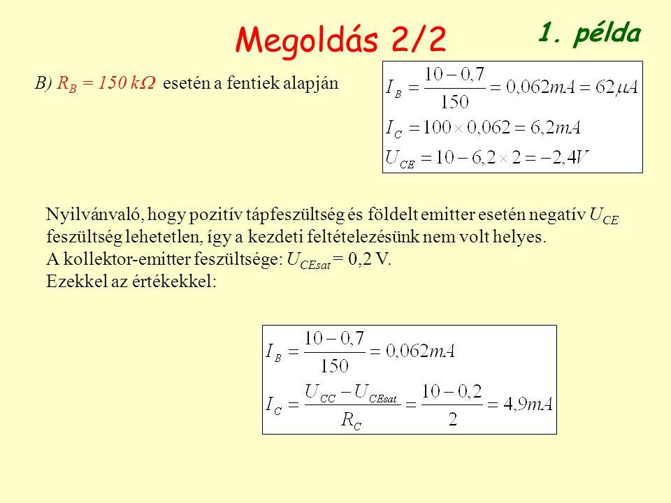 Megoldás 2/2 1. példa B) RB = 150 k esetén a fentiek alapján