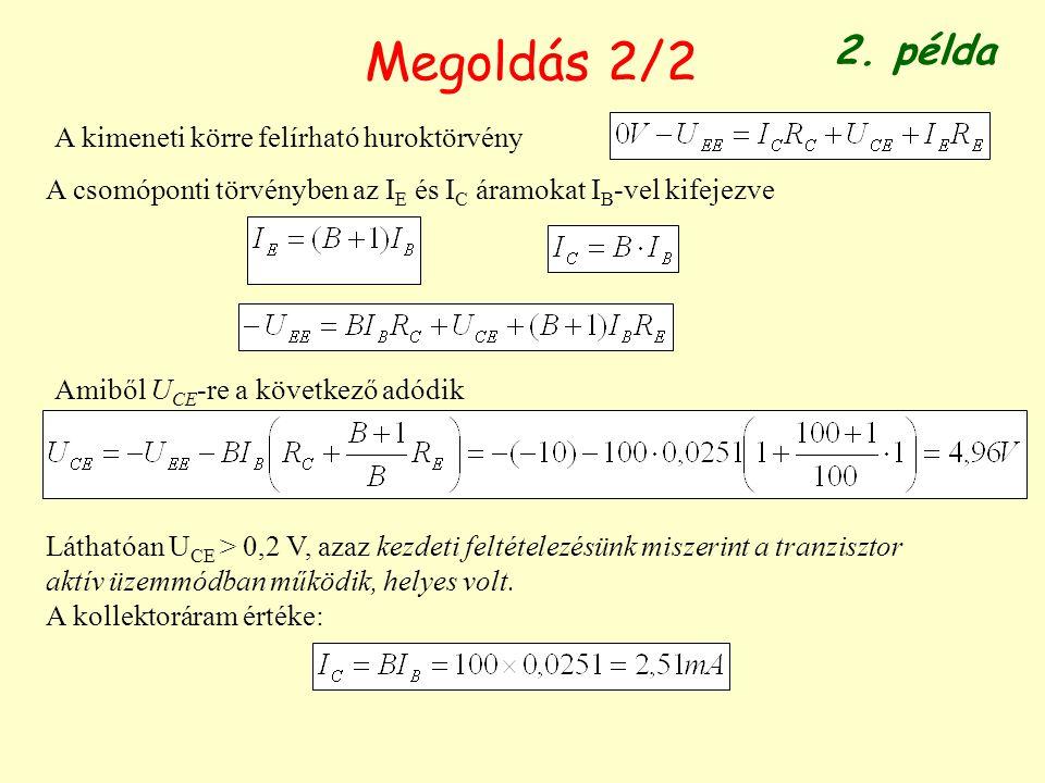 Megoldás 2/2 2. példa A kimeneti körre felírható huroktörvény