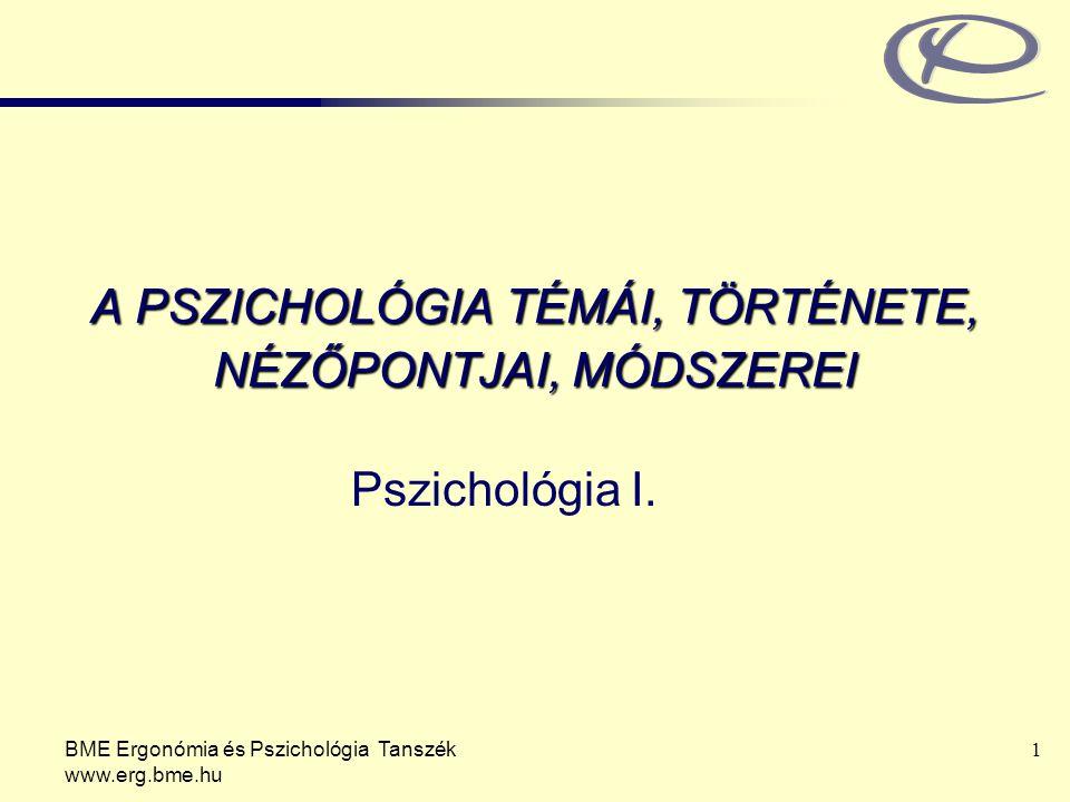 A PSZICHOLÓGIA TÉMÁI, TÖRTÉNETE, NÉZŐPONTJAI, MÓDSZEREI