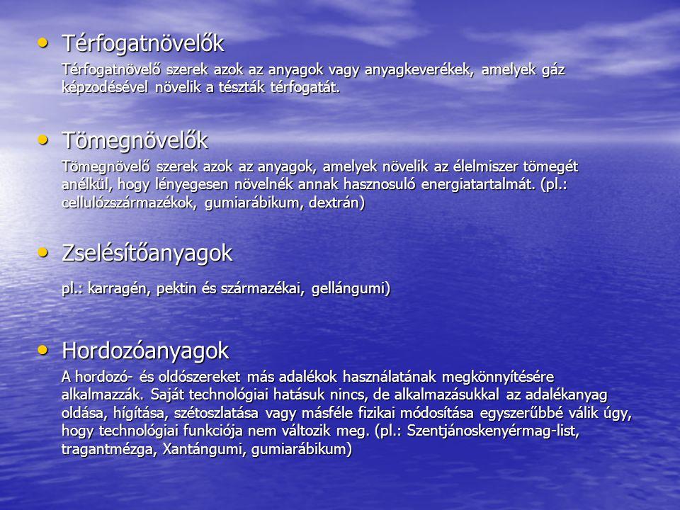 pl.: karragén, pektin és származékai, gellángumi) Hordozóanyagok