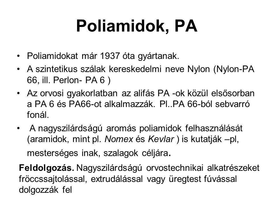 Poliamidok, PA Poliamidokat már 1937 óta gyártanak.