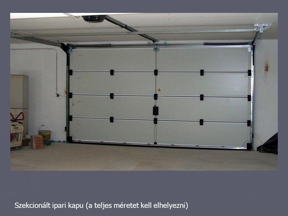 Szekcionált ipari kapu (a teljes méretet kell elhelyezni)