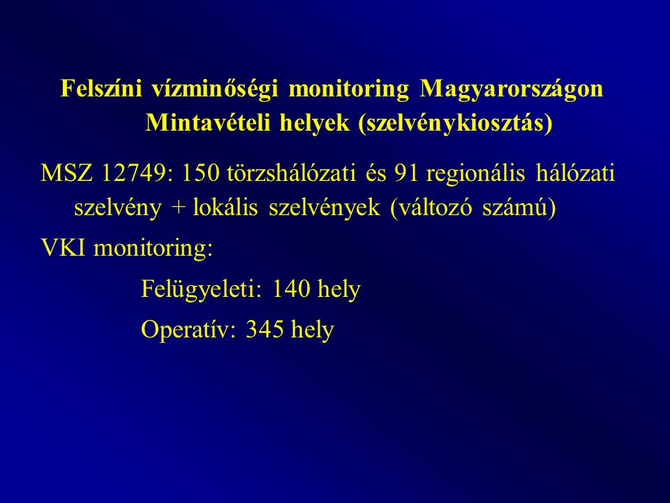 Felszíni vízminőségi monitoring Magyarországon Mintavételi helyek (szelvénykiosztás)
