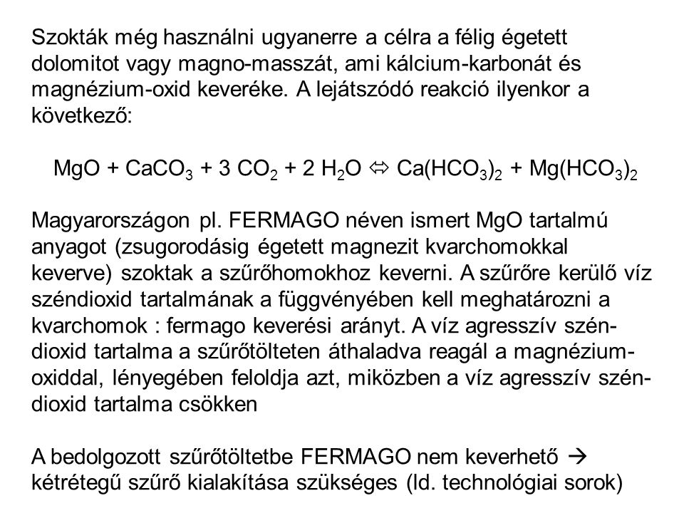 MgO + CaCO3 + 3 CO2 + 2 H2O  Ca(HCO3)2 + Mg(HCO3)2