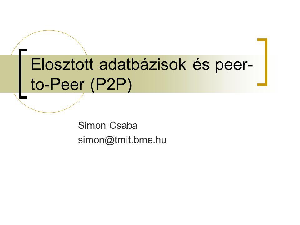 Elosztott adatbázisok és peer-to-Peer (P2P)