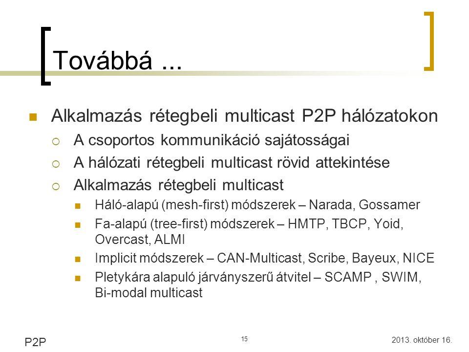 Továbbá ... Alkalmazás rétegbeli multicast P2P hálózatokon