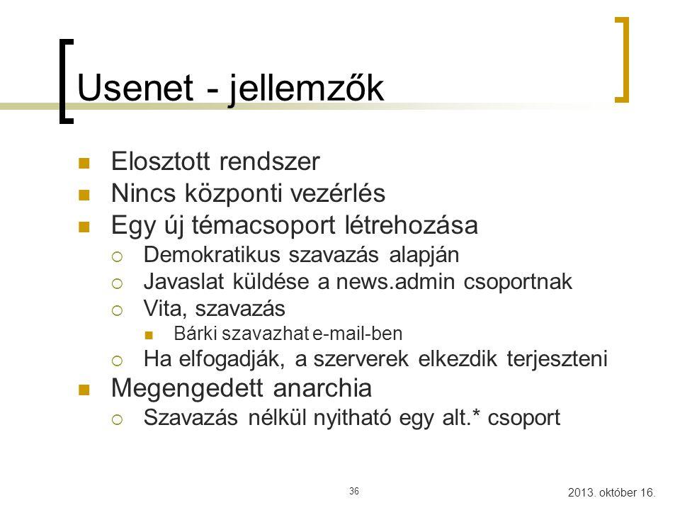 Usenet - jellemzők Elosztott rendszer Nincs központi vezérlés