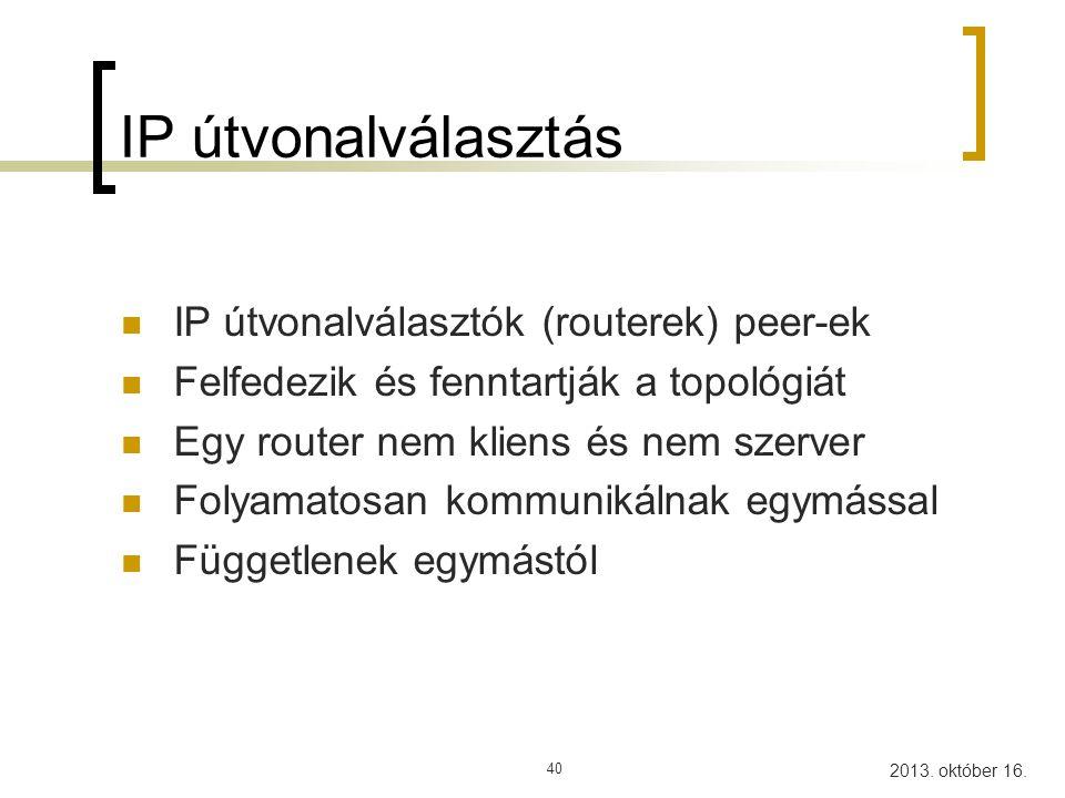 IP útvonalválasztás IP útvonalválasztók (routerek) peer-ek