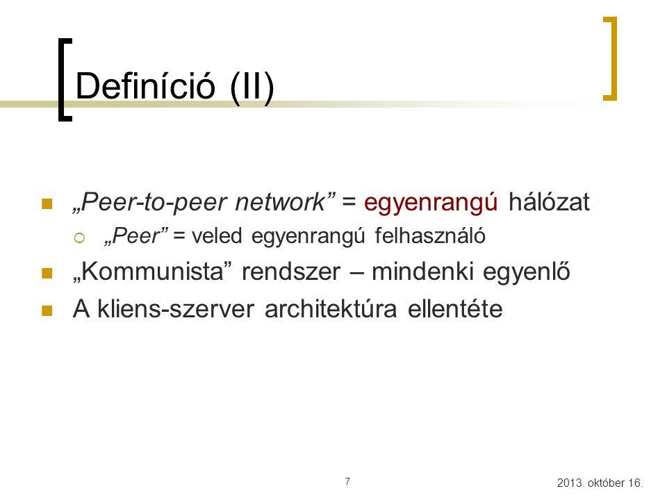 """Definíció (II) """"Peer-to-peer network = egyenrangú hálózat"""
