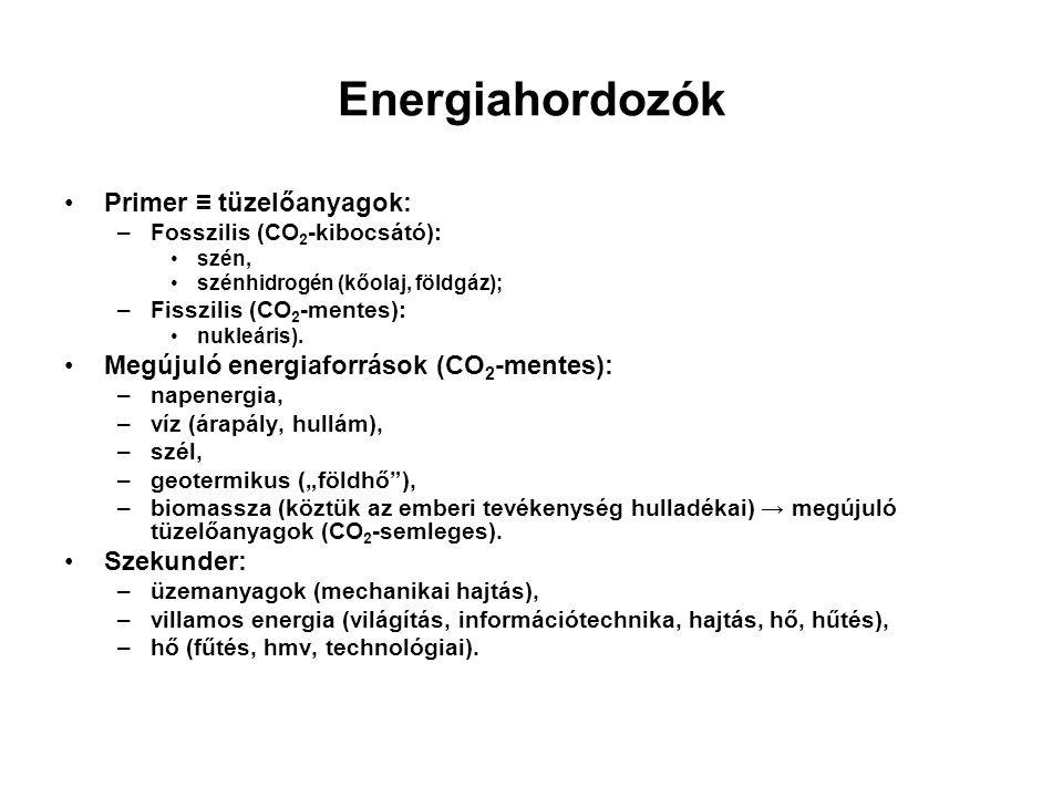 Energiahordozók Primer ≡ tüzelőanyagok: