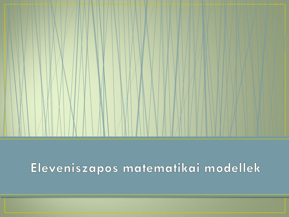 Eleveniszapos matematikai modellek
