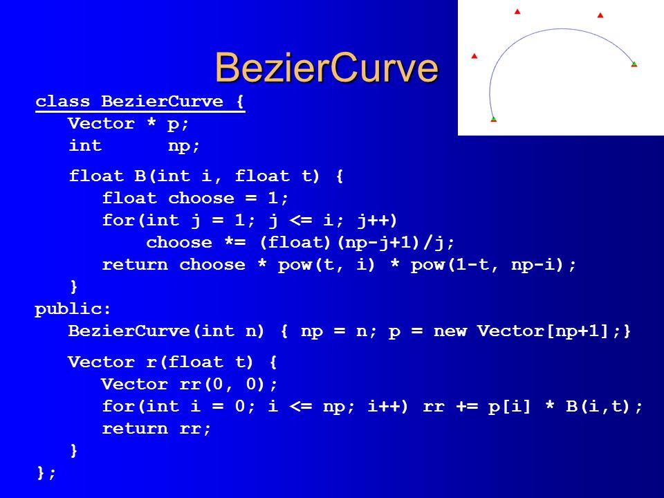 BezierCurve class BezierCurve { Vector * p; int np;