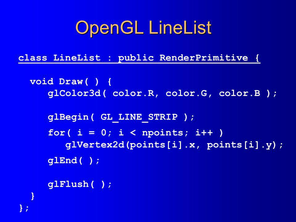 OpenGL LineList class LineList : public RenderPrimitive {