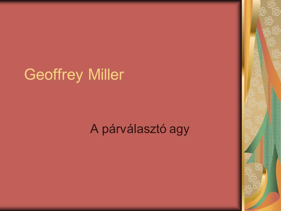Geoffrey Miller A párválasztó agy