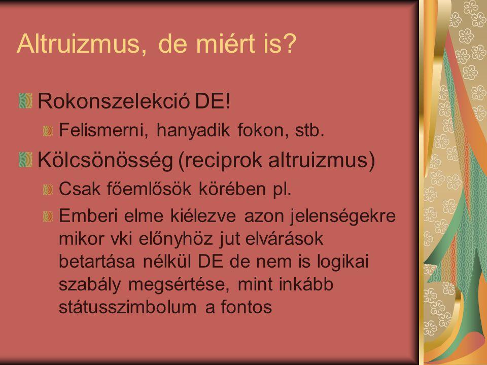 Altruizmus, de miért is Rokonszelekció DE!