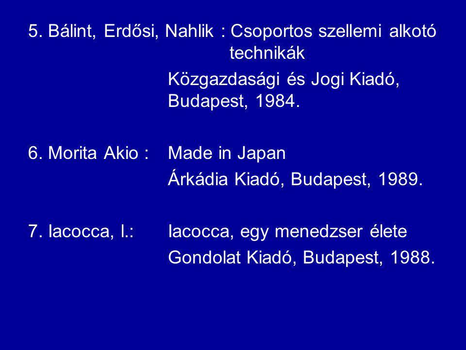 5. Bálint, Erdősi, Nahlik : Csoportos szellemi alkotó technikák