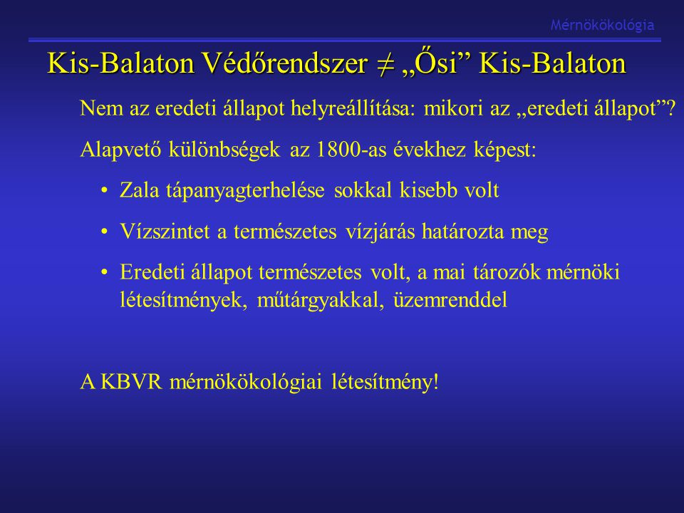 """Kis-Balaton Védőrendszer ≠ """"Ősi Kis-Balaton"""