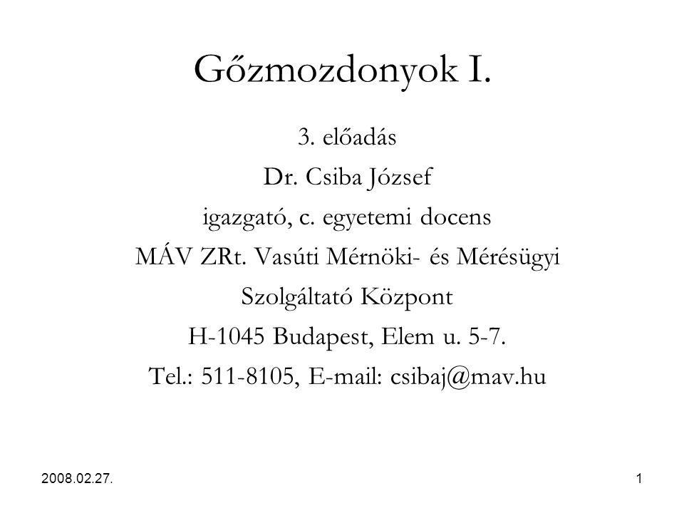 Gőzmozdonyok I. 3. előadás Dr. Csiba József