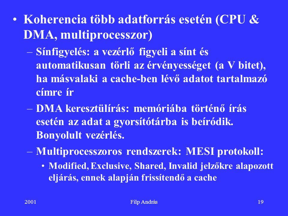 Koherencia több adatforrás esetén (CPU & DMA, multiprocesszor)