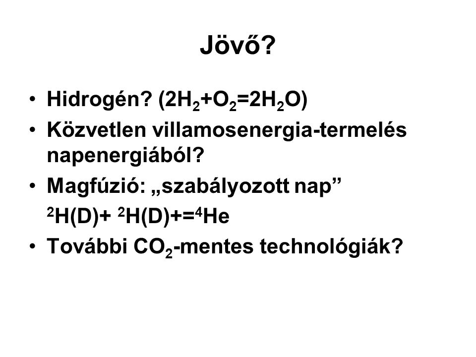 Jövő Hidrogén (2H2+O2=2H2O)
