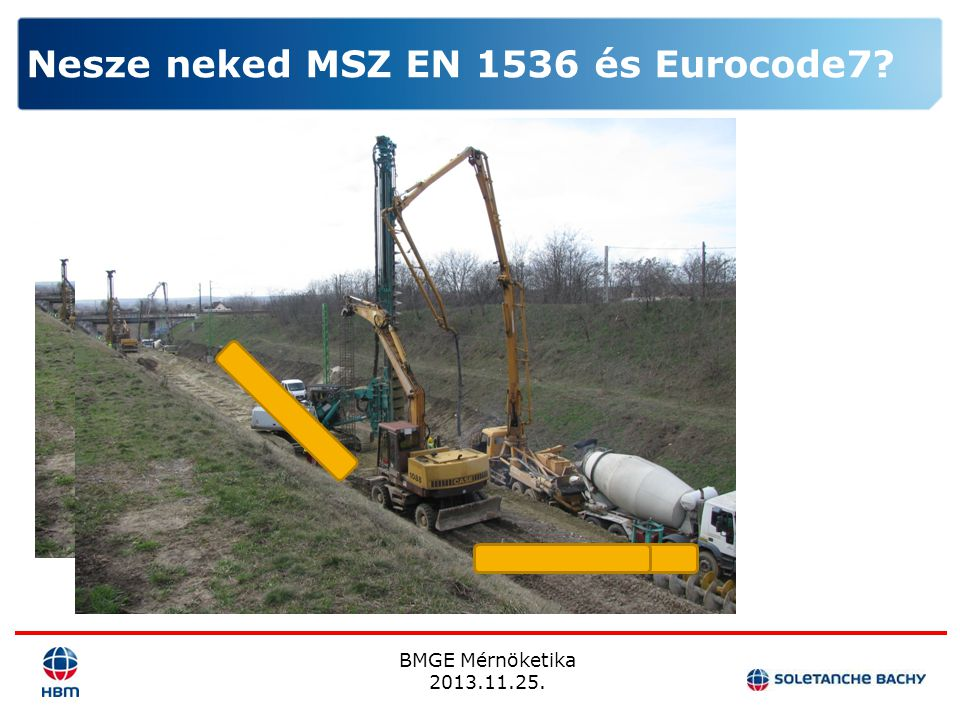 Nesze neked MSZ EN 1536 és Eurocode7