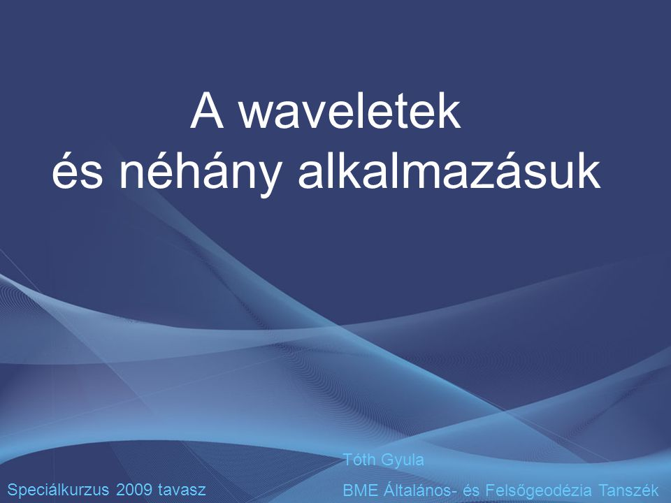 A waveletek és néhány alkalmazásuk