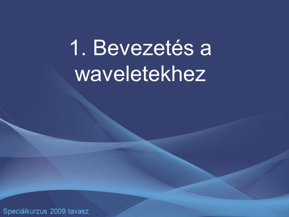 1. Bevezetés a waveletekhez