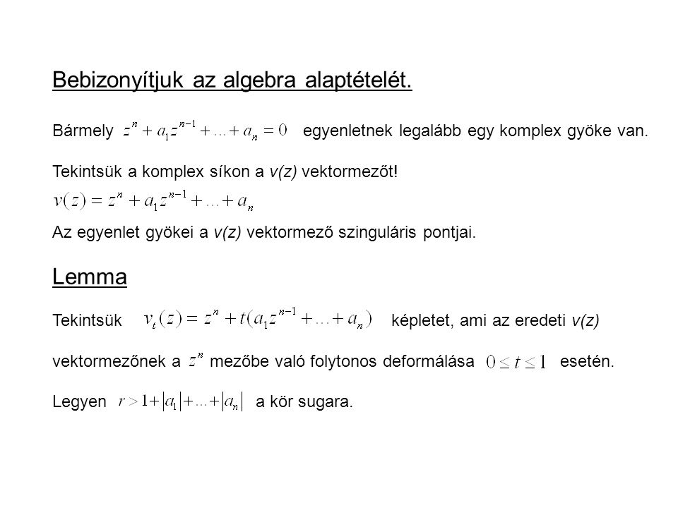 Bebizonyítjuk az algebra alaptételét.