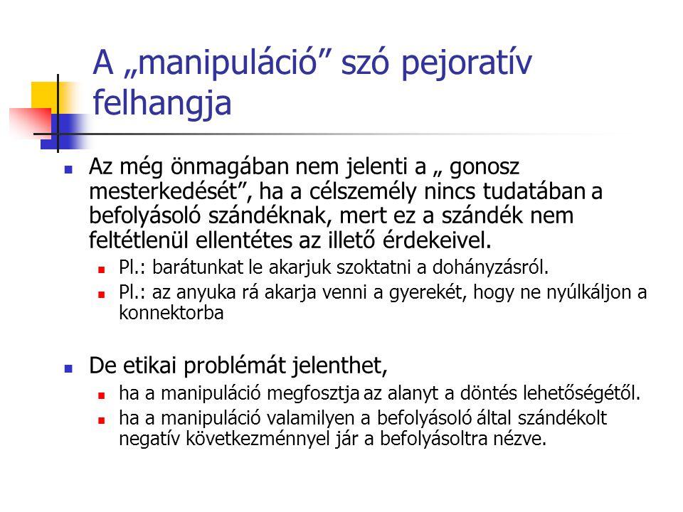"""A """"manipuláció szó pejoratív felhangja"""