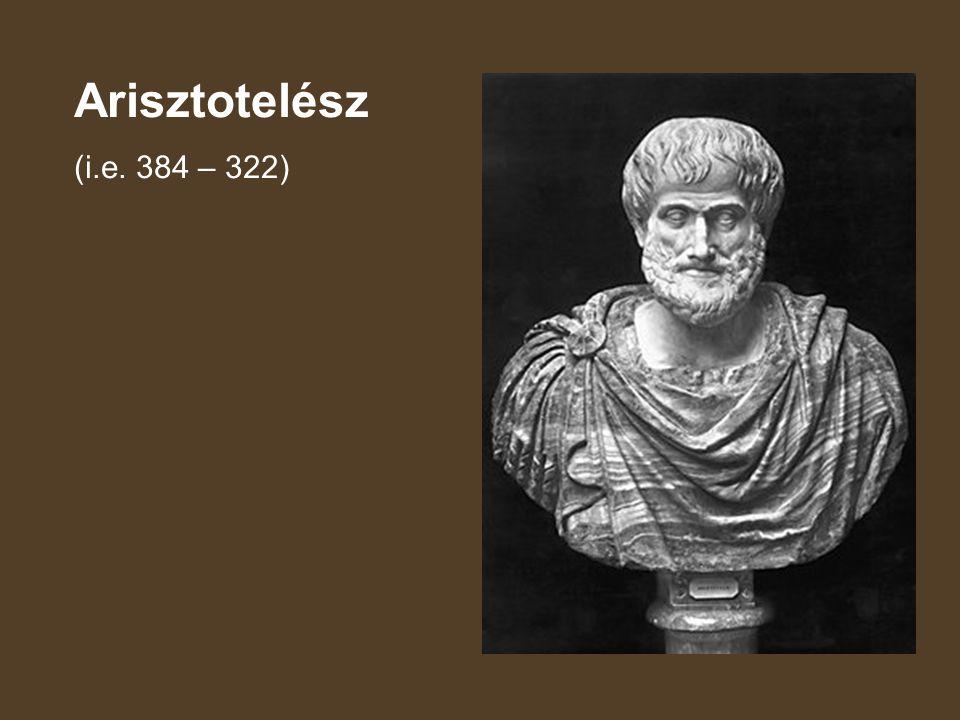 Arisztotelész (i.e. 384 – 322)