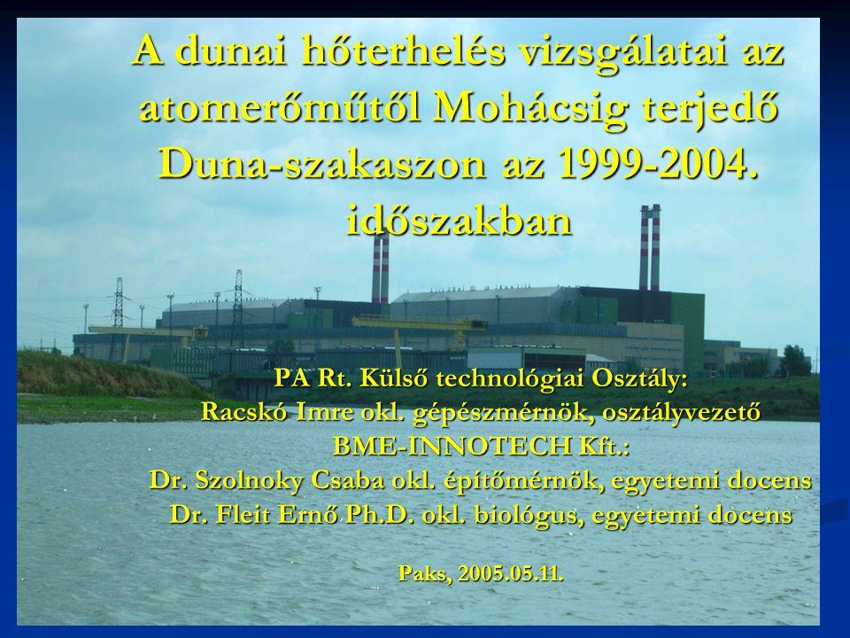 A dunai hőterhelés vizsgálatai az atomerőműtől Mohácsig terjedő Duna-szakaszon az 1999-2004. időszakban