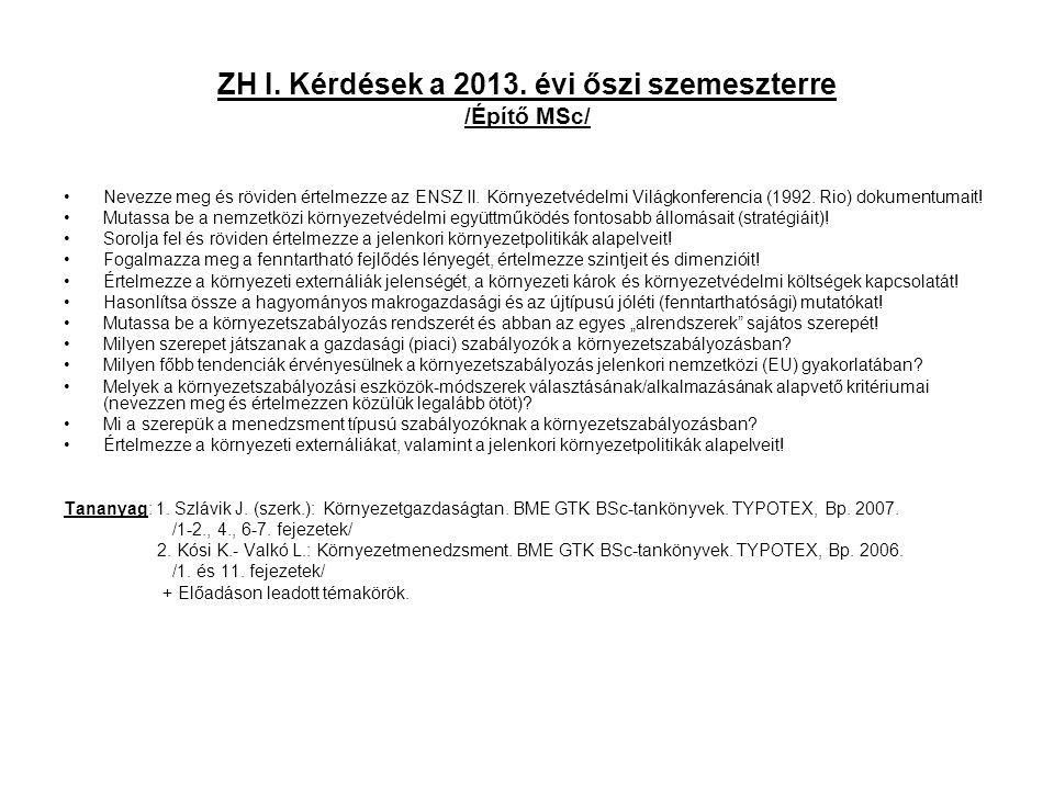 ZH I. Kérdések a 2013. évi őszi szemeszterre /Építő MSc/