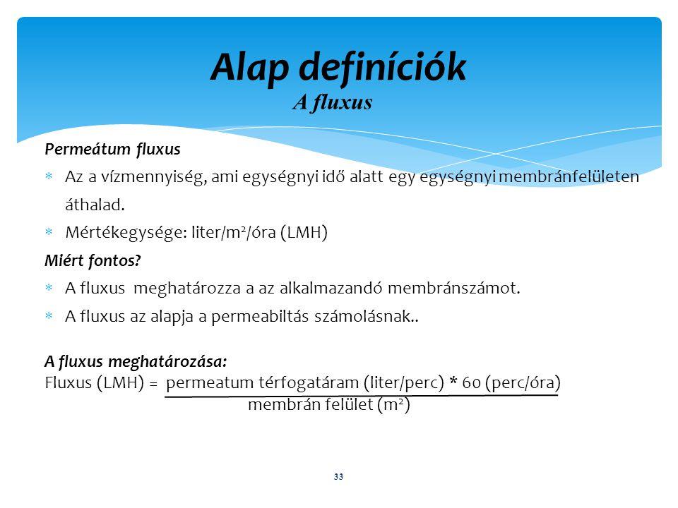 Alap definíciók A fluxus Permeátum fluxus