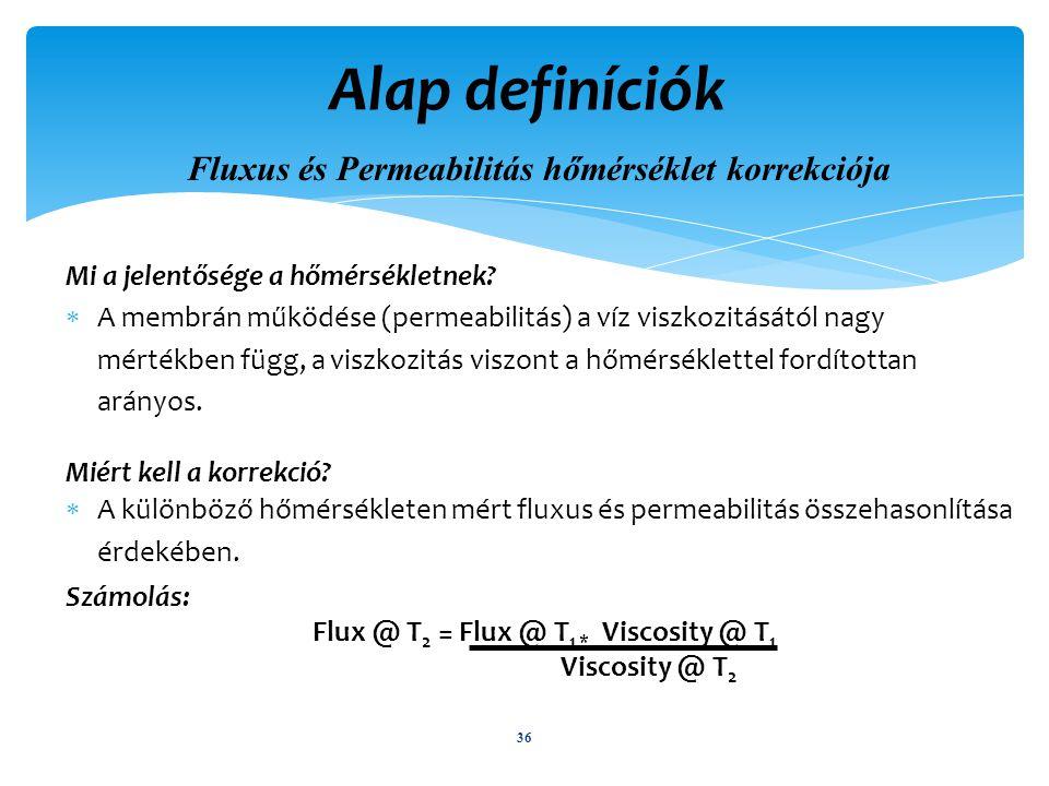 Alap definíciók Fluxus és Permeabilitás hőmérséklet korrekciója