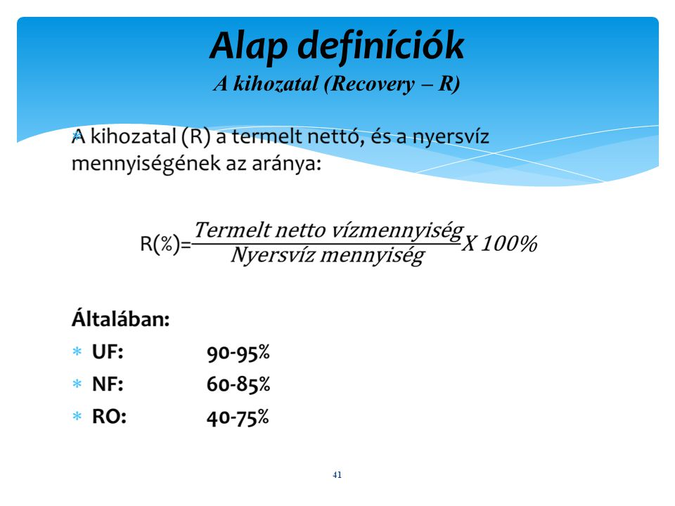 Alap definíciók A kihozatal (Recovery – R)