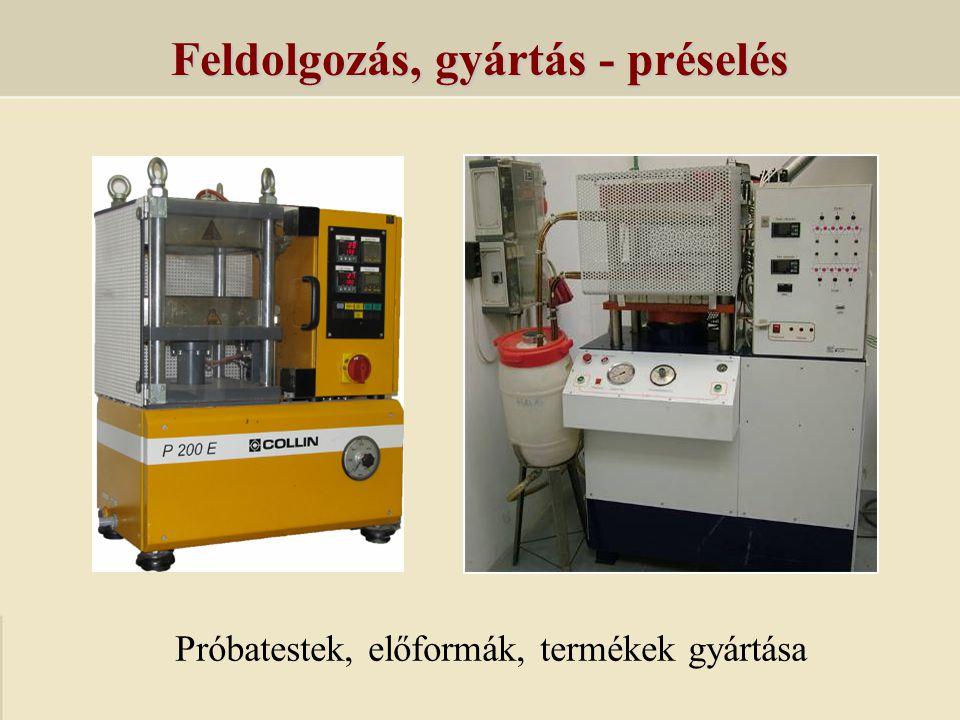 Feldolgozás, gyártás - préselés