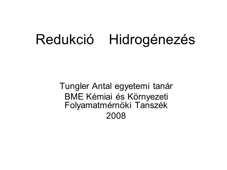 Redukció Hidrogénezés