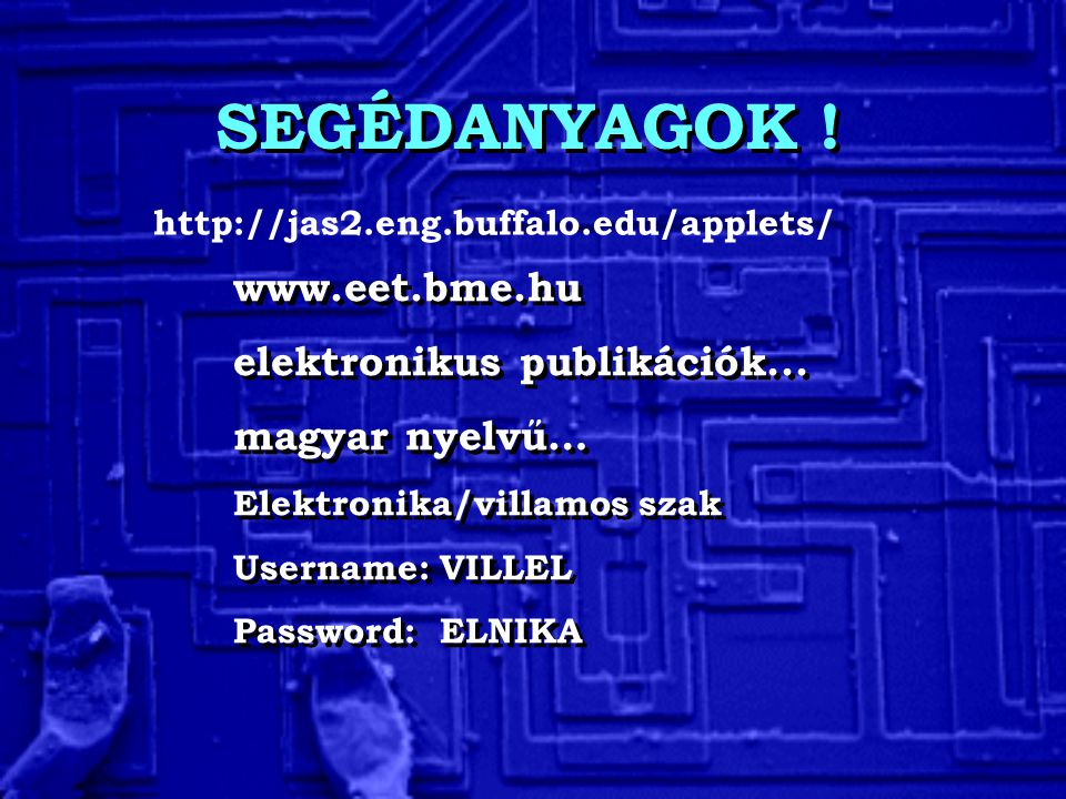 SEGÉDANYAGOK ! www.eet.bme.hu elektronikus publikációk...