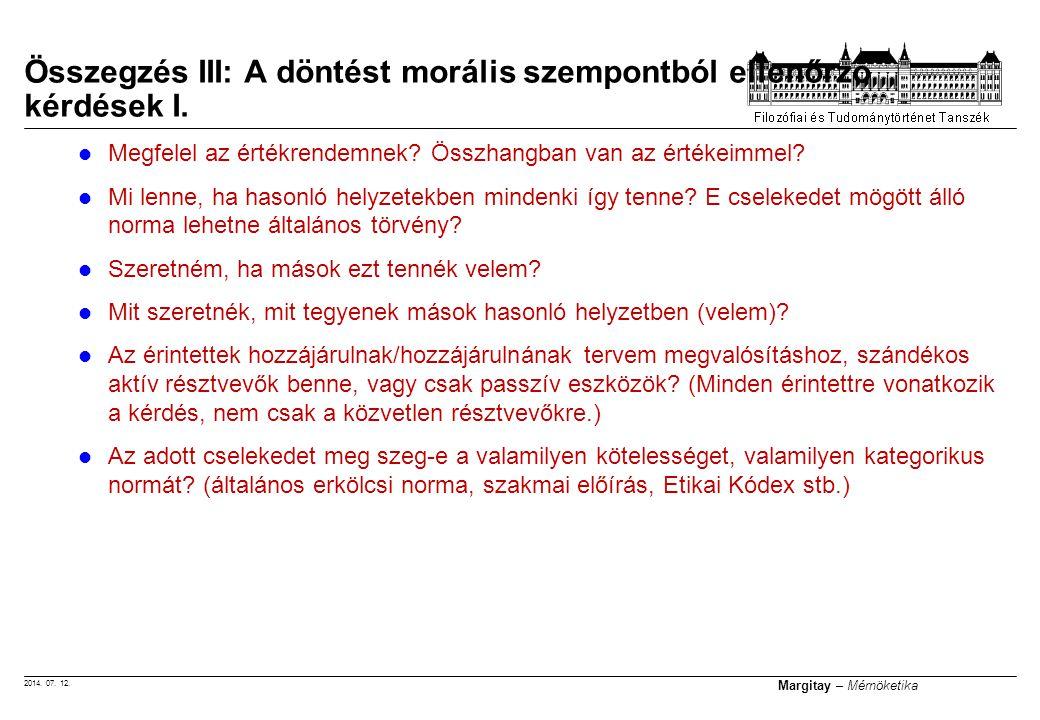 Összegzés III: A döntést morális szempontból ellenőrző kérdések I.