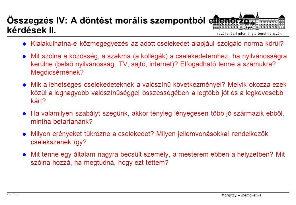 Összegzés IV: A döntést morális szempontból ellenőrző kérdések II.