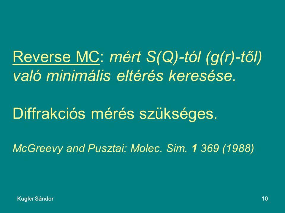 Reverse MC: mért S(Q)-tól (g(r)-től) való minimális eltérés keresése