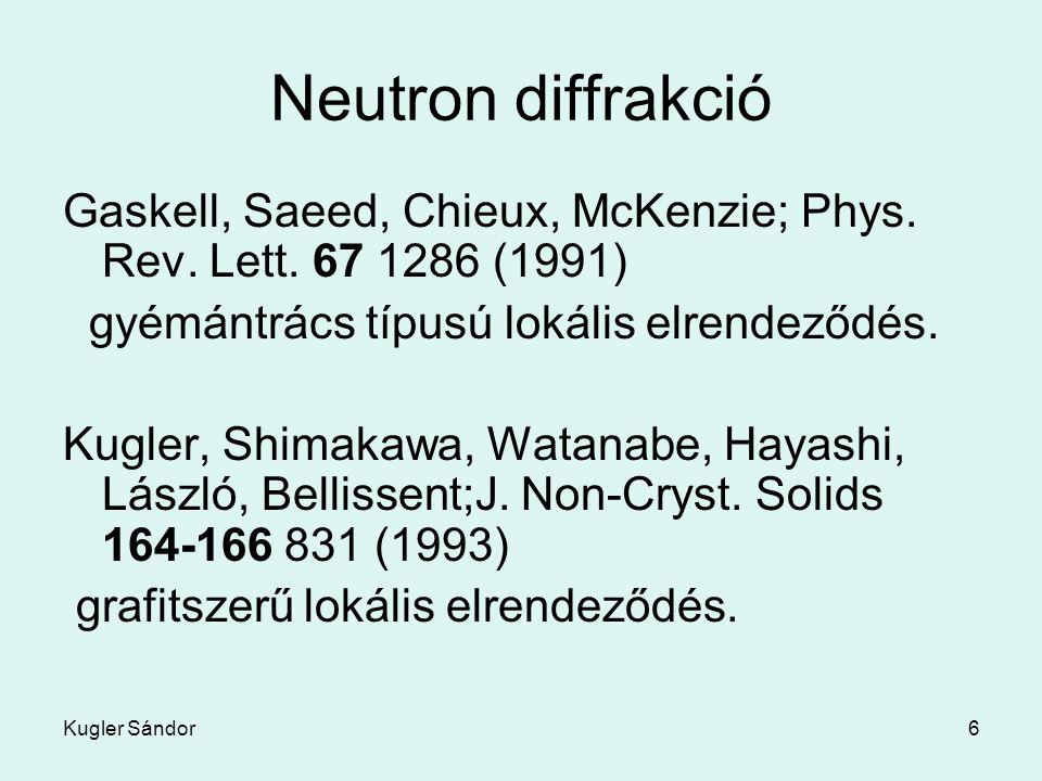 Neutron diffrakció Gaskell, Saeed, Chieux, McKenzie; Phys. Rev. Lett. 67 1286 (1991) gyémántrács típusú lokális elrendeződés.